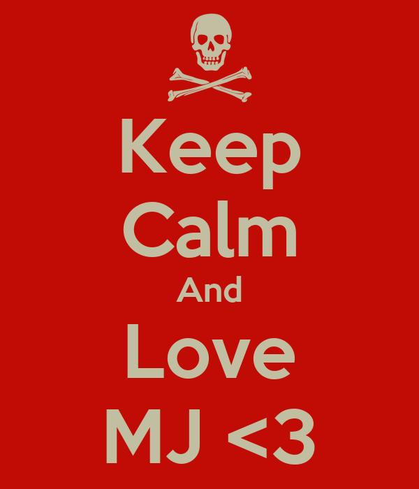 Keep Calm And Love MJ <3
