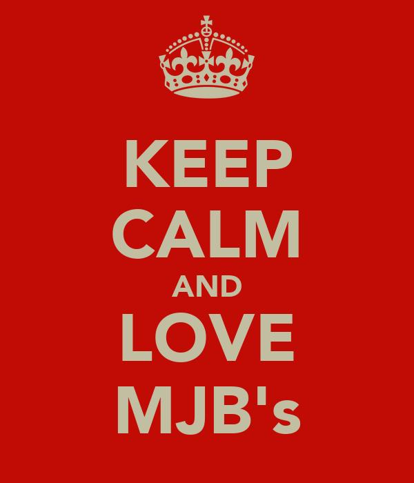 KEEP CALM AND LOVE MJB's