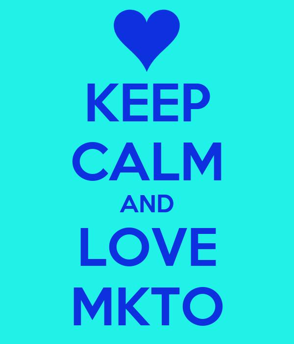 KEEP CALM AND LOVE MKTO