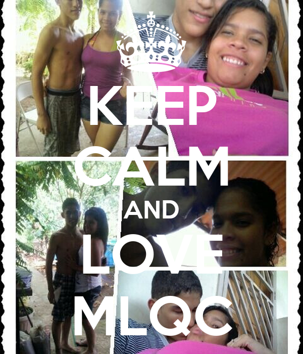 KEEP CALM AND LOVE MLQC