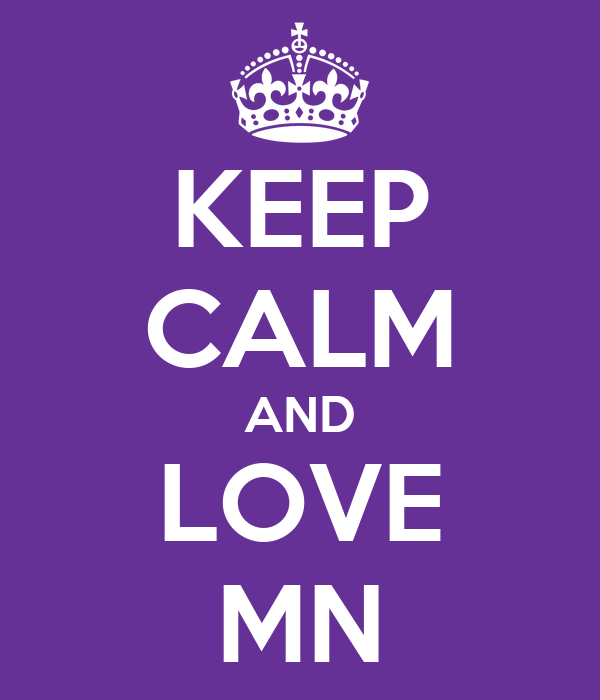KEEP CALM AND LOVE MN