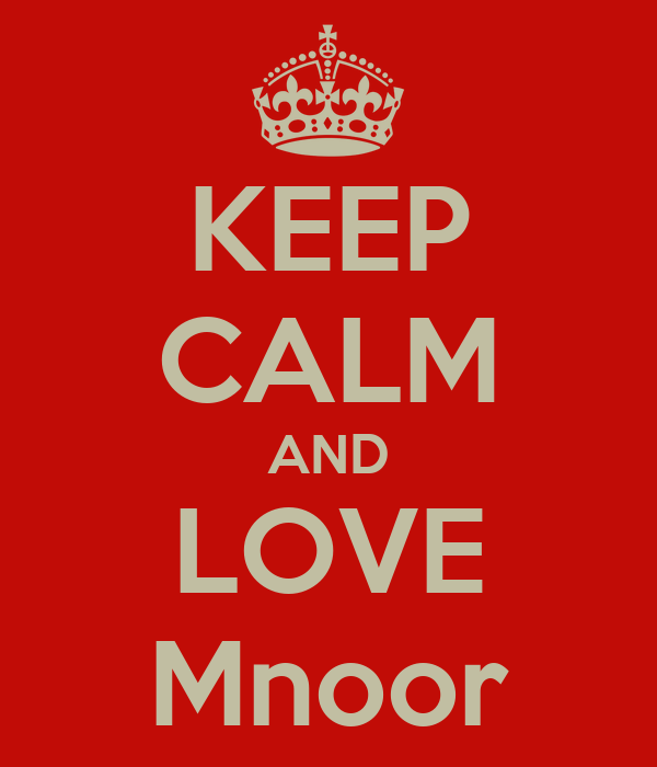 KEEP CALM AND LOVE Mnoor