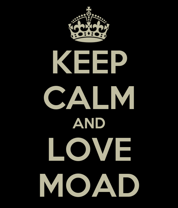 KEEP CALM AND LOVE MOAD