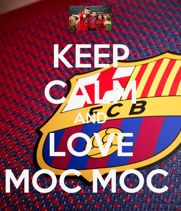 KEEP CALM AND LOVE MOC MOC