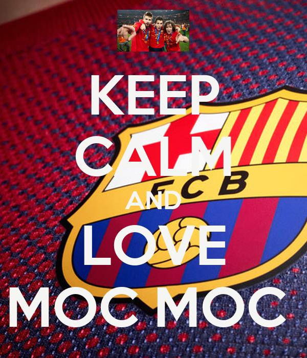 KEEP CALM AND LOVE MOC MOC