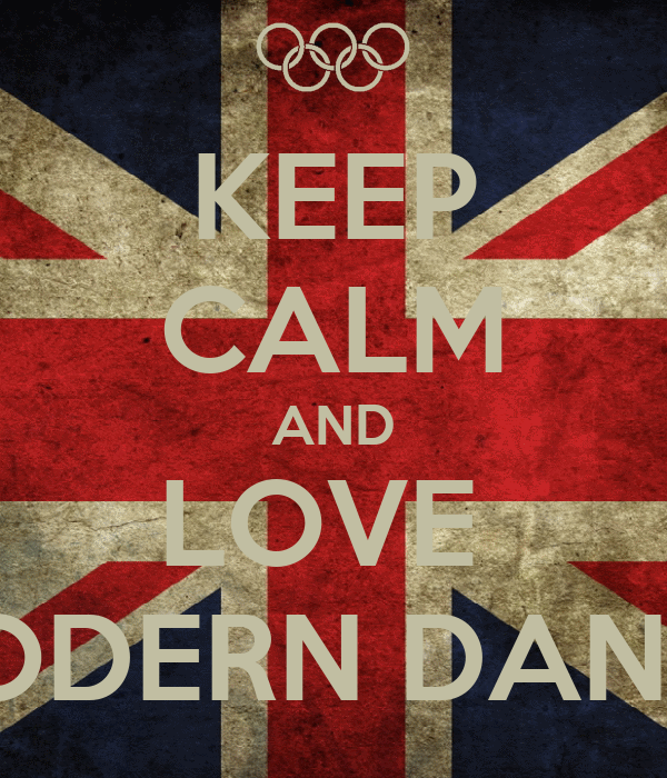 KEEP CALM AND LOVE  MODERN DANCE