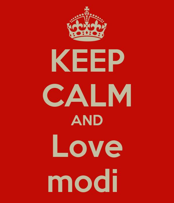 KEEP CALM AND Love modi