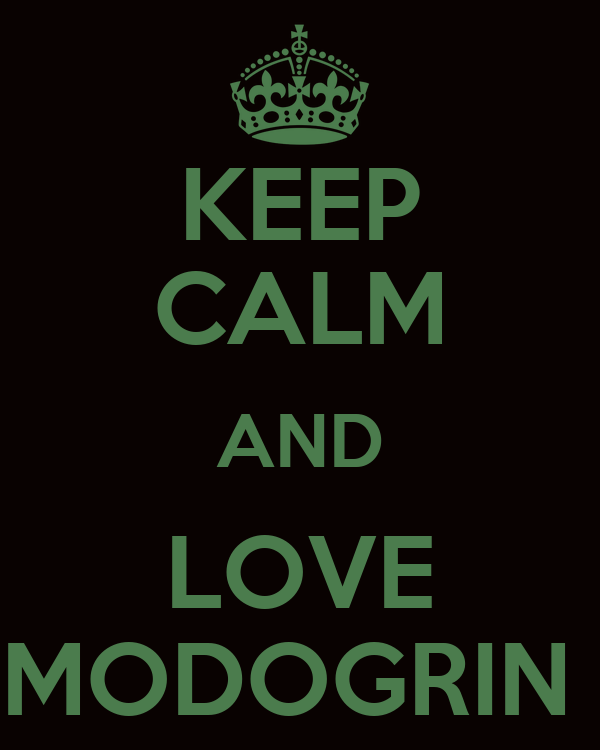 KEEP CALM AND LOVE MODOGRIN