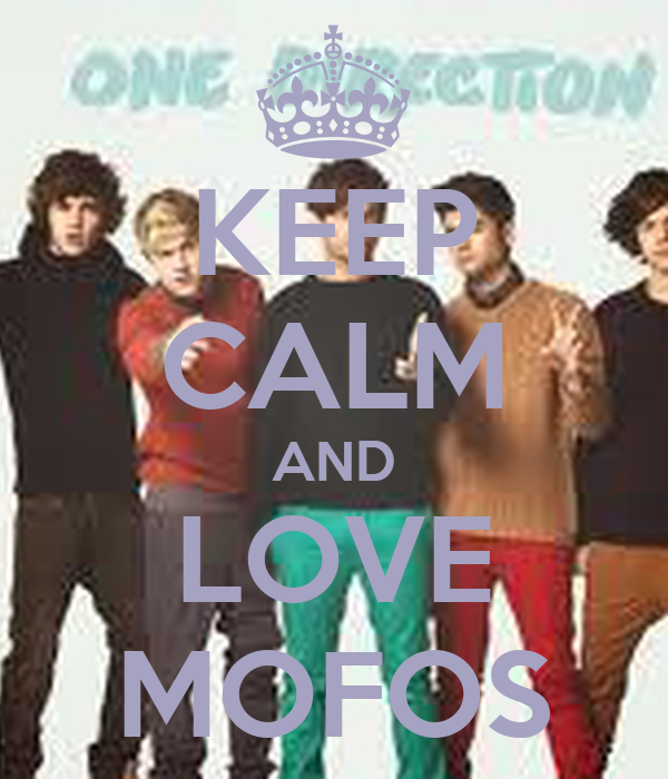 KEEP CALM AND LOVE MOFOS