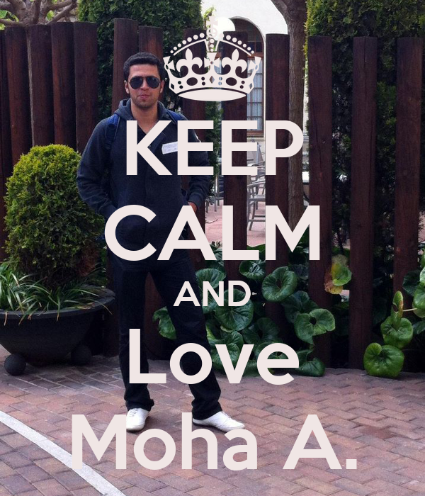 KEEP CALM AND Love Moha A.