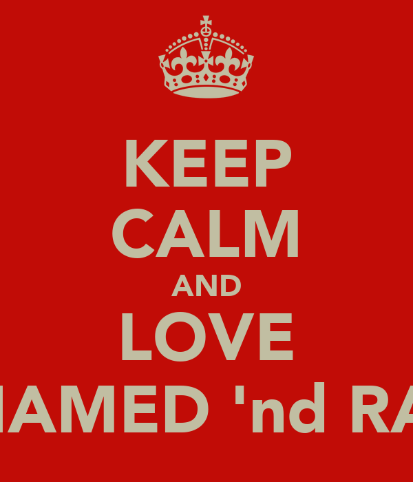 KEEP CALM AND LOVE MOHAMED 'nd RAHUL