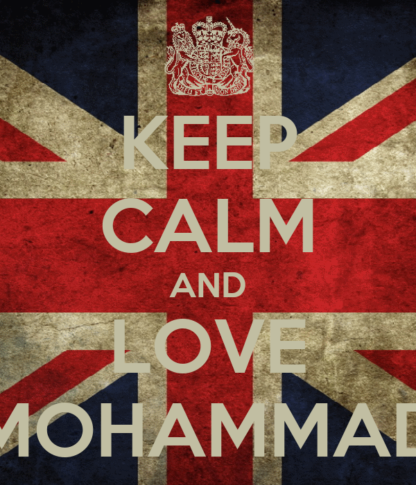 KEEP CALM AND LOVE MOHAMMAD