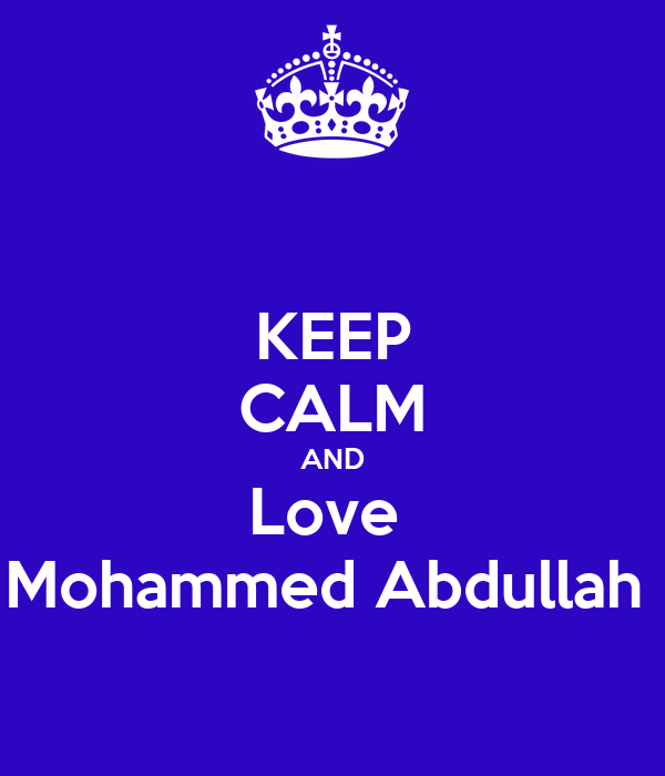 KEEP CALM AND Love  Mohammed Abdullah