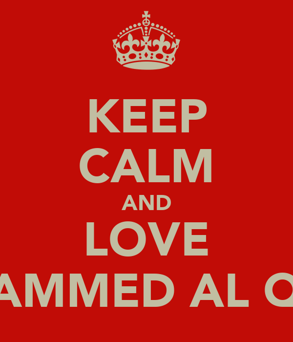 KEEP CALM AND LOVE MOHAMMED AL QAMZI
