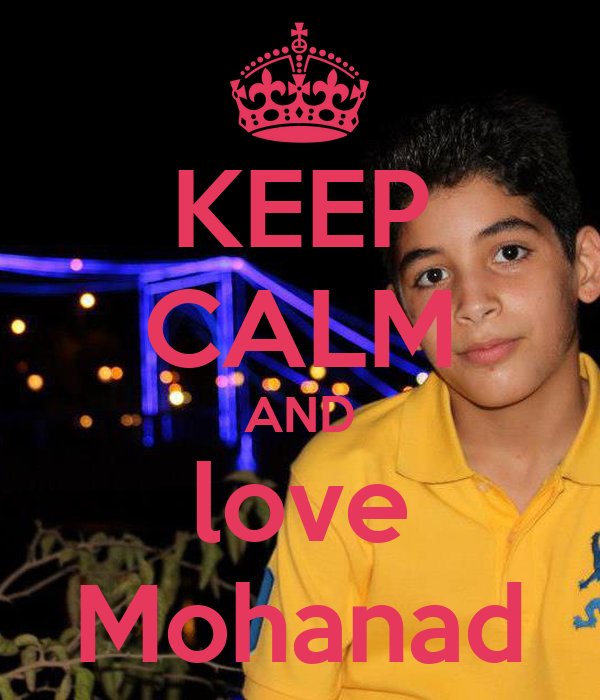 KEEP CALM AND love Mohanad