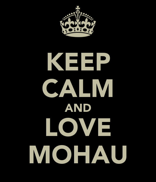 KEEP CALM AND LOVE MOHAU