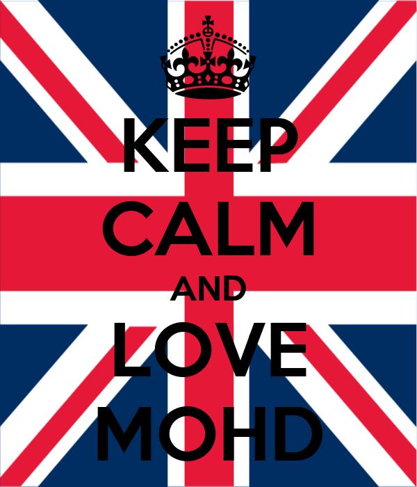 KEEP CALM AND LOVE MOHD