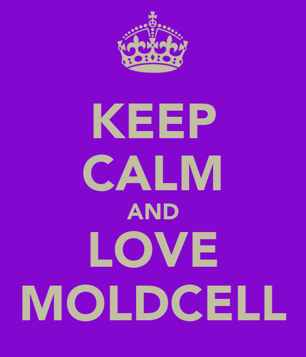 KEEP CALM AND LOVE MOLDCELL