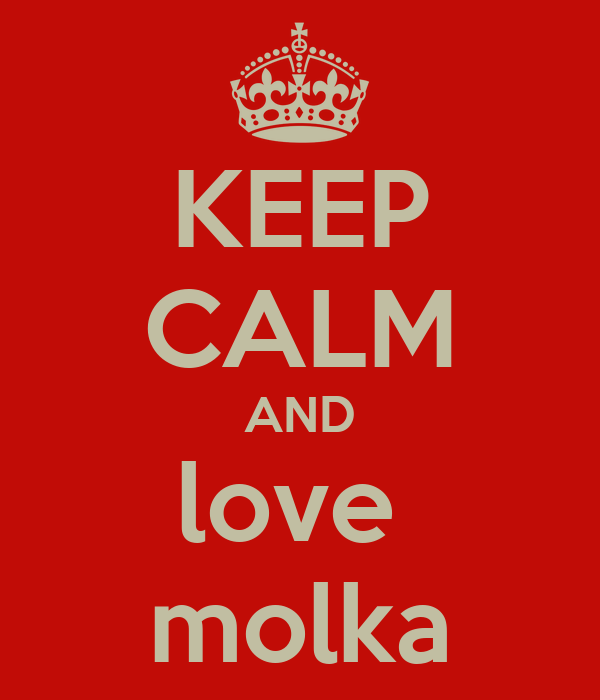 KEEP CALM AND love  molka
