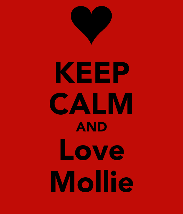 KEEP CALM AND Love Mollie