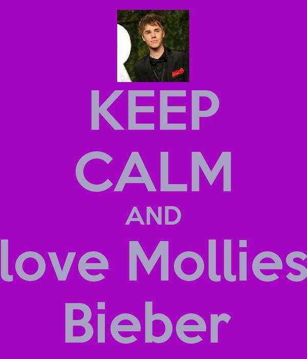 KEEP CALM AND love Mollies Bieber