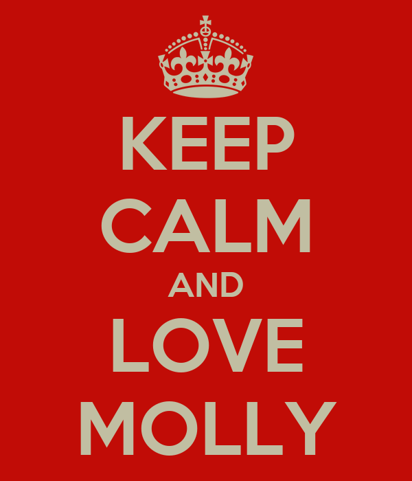KEEP CALM AND LOVE MOLLY