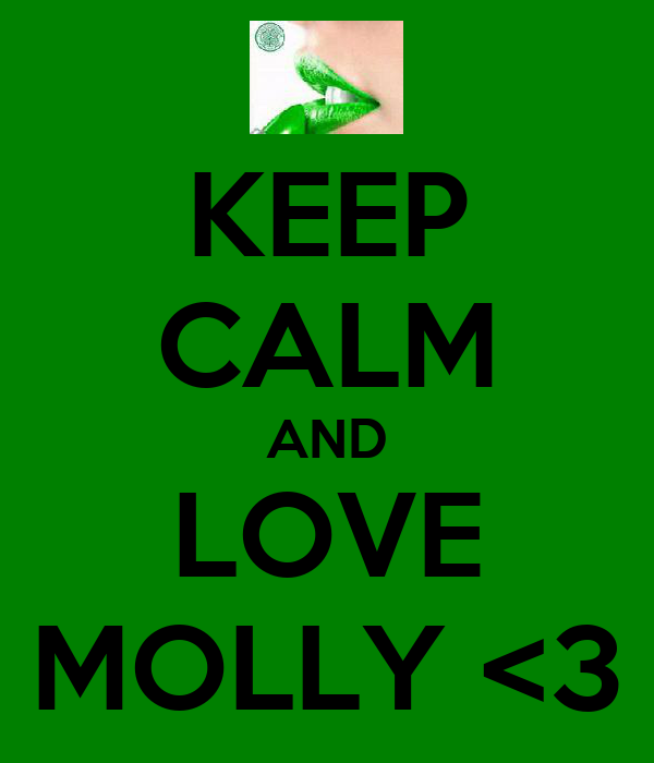 KEEP CALM AND LOVE MOLLY <3