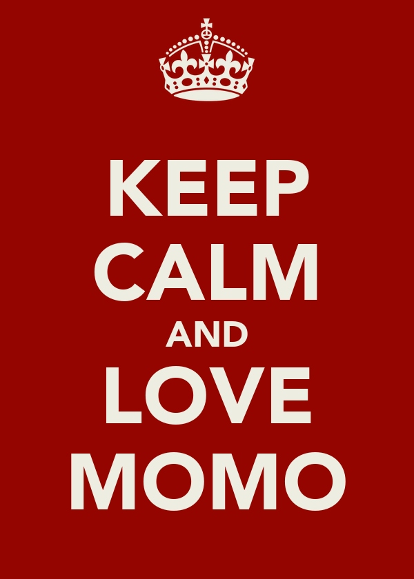 KEEP CALM AND LOVE MOMO
