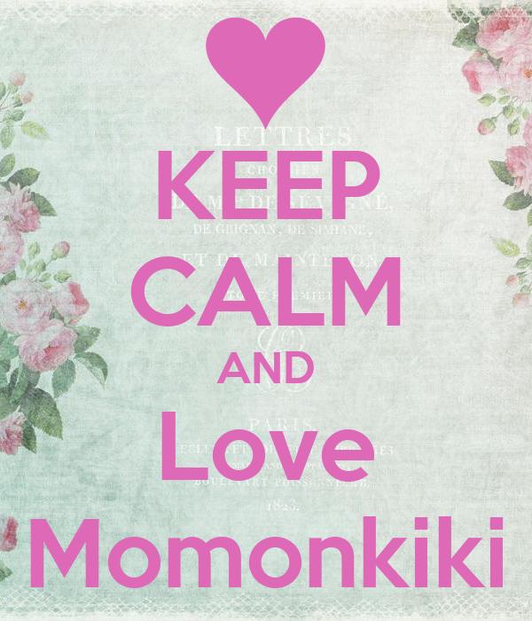KEEP CALM AND Love Momonkiki