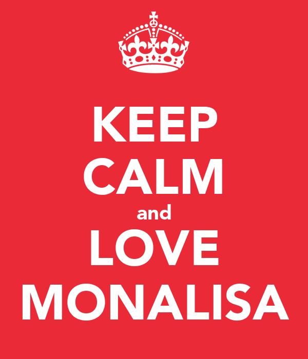 KEEP CALM and LOVE MONALISA