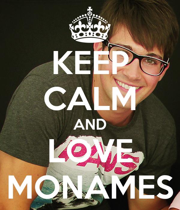 KEEP CALM AND LOVE MONAMES