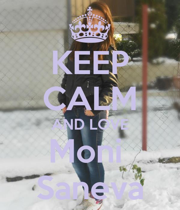 KEEP CALM AND LOVE Moni  Saneva