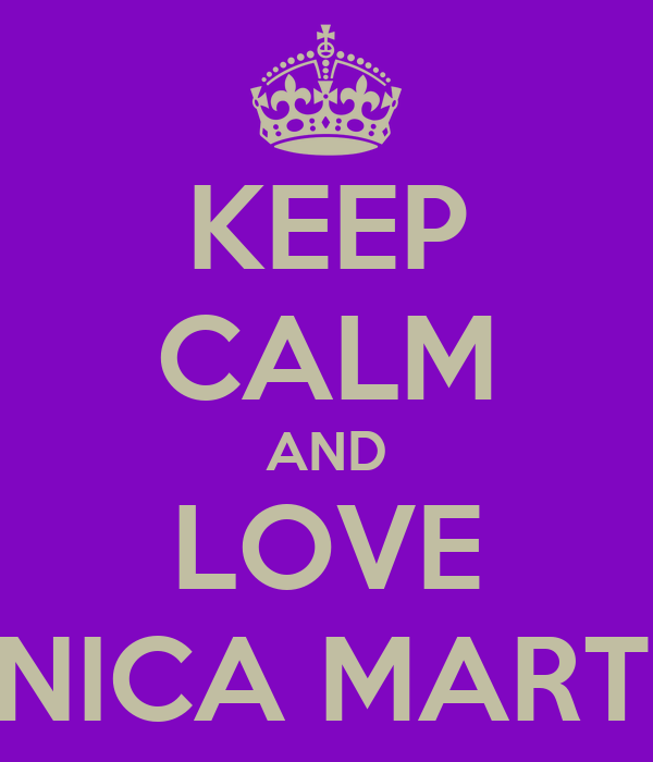 KEEP CALM AND LOVE MONICA MARTINA