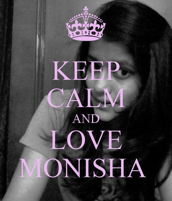 KEEP CALM AND LOVE MONISHA