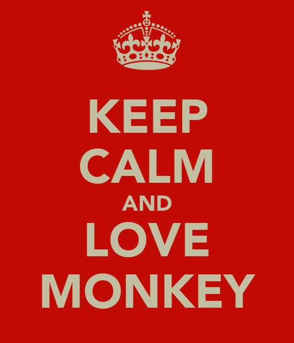 KEEP CALM AND LOVE MONKEY