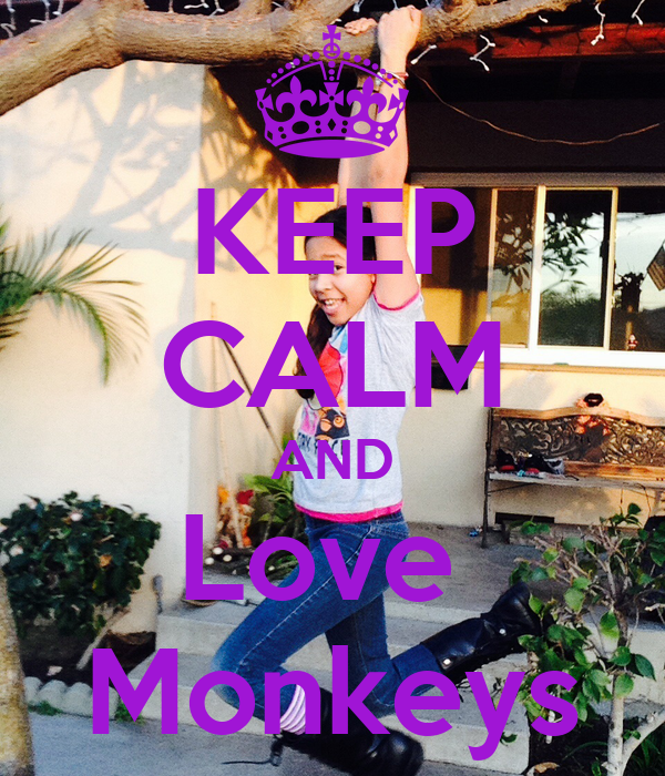KEEP CALM AND Love  Monkeys