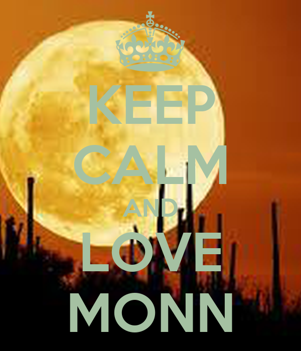 KEEP CALM AND LOVE MONN