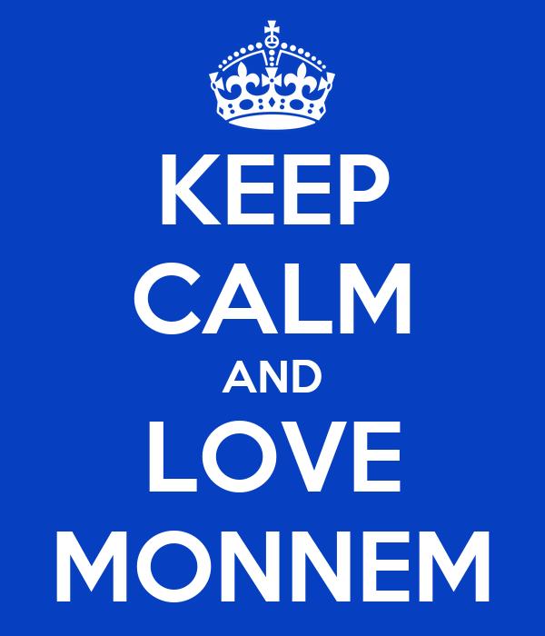 keep-calm-and-love-monnem.jpg