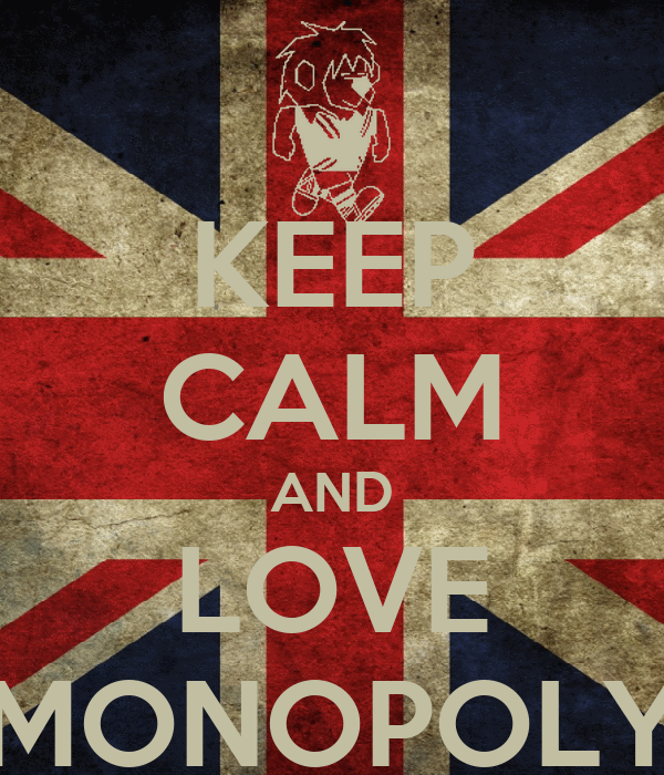 KEEP CALM AND LOVE MONOPOLY