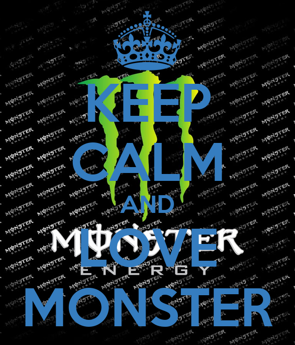 KEEP CALM AND LOVE MONSTER