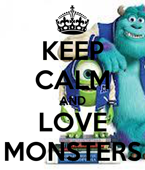 KEEP CALM AND LOVE MONSTERS