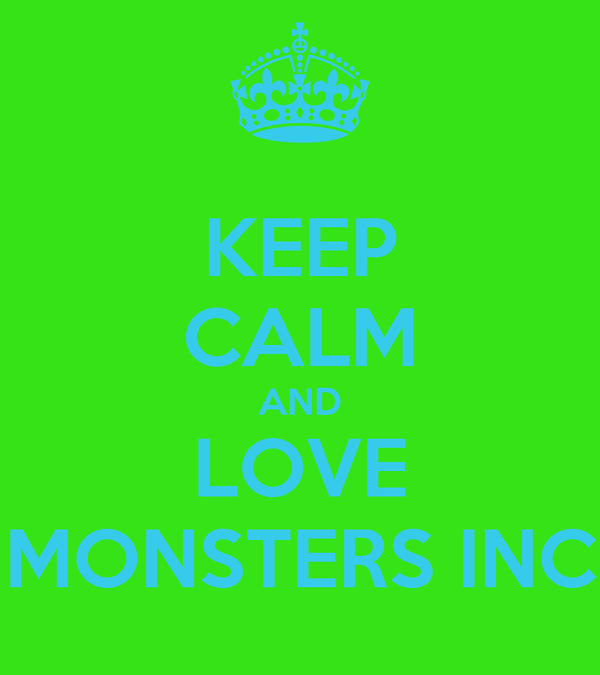 KEEP CALM AND LOVE MONSTERS INC