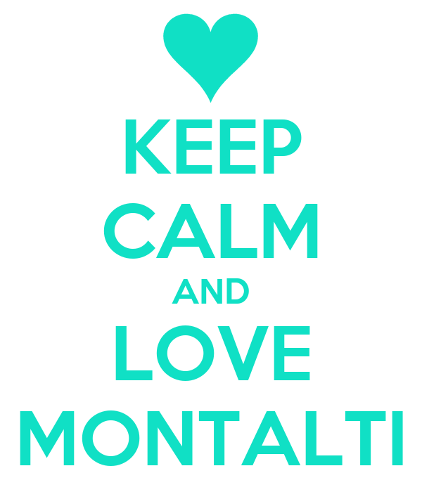 KEEP CALM AND LOVE MONTALTI
