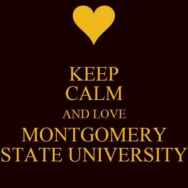 KEEP CALM AND LOVE MONTGOMERY STATE UNIVERSITY
