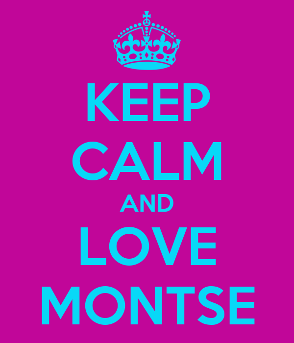 KEEP CALM AND LOVE MONTSE