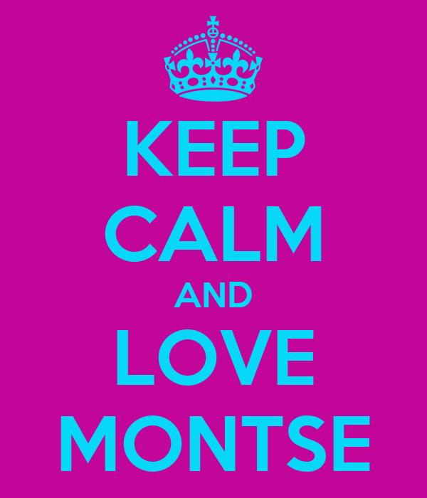 KEEP CALM AND LOVE MONTSE