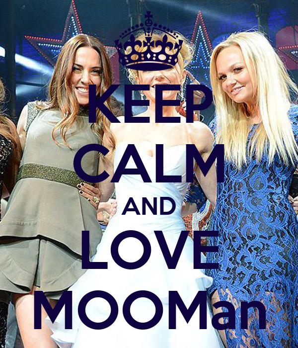 KEEP CALM AND LOVE MOOMan