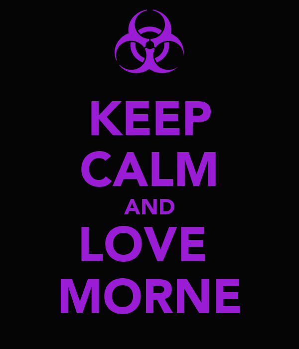 KEEP CALM AND LOVE  MORNE