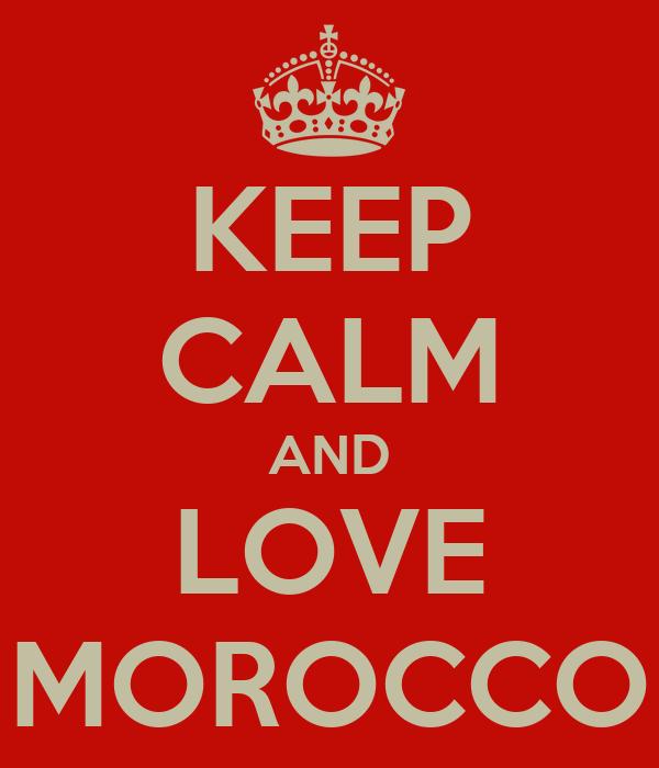 KEEP CALM AND LOVE MOROCCO