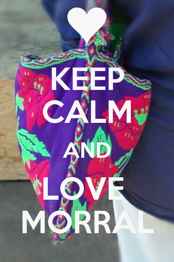 KEEP CALM AND LOVE  MORRAL